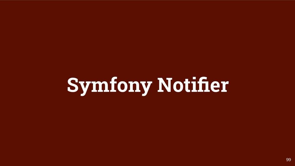99 Symfony Notifier