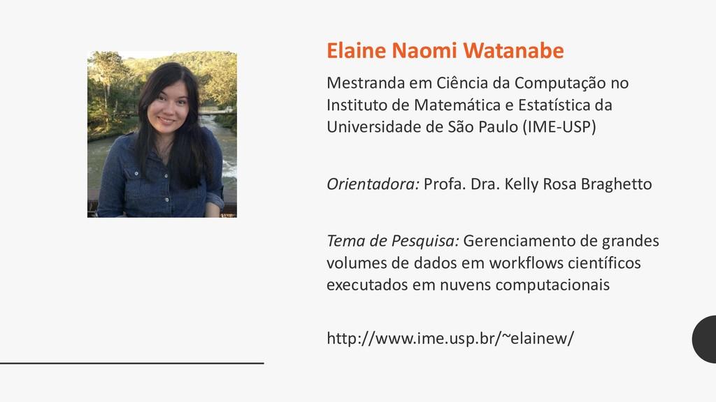 Elaine Naomi Watanabe Mestranda em Ciência da C...