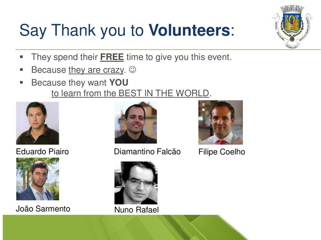 Say Thank you to Volunteers: ▪ They spend their...
