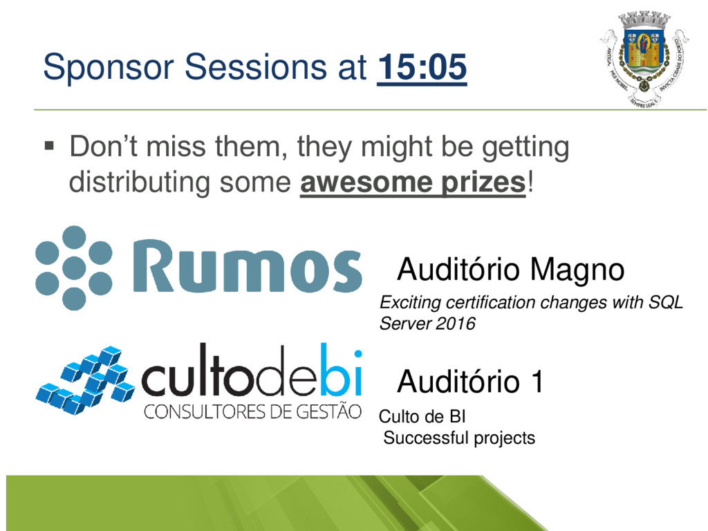Sponsor Sessions at 15:05 ▪ Don't miss them, th...