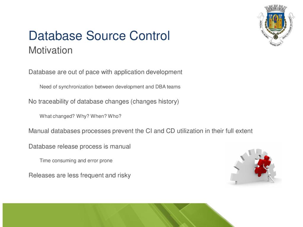 Database Source Control Motivation Database are...