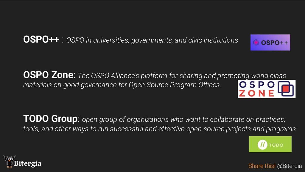 Share this! @Bitergia Bitergia OSPO++ : OSPO in...
