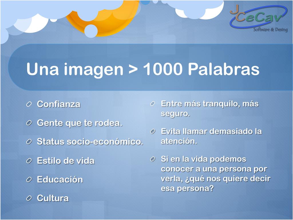 Una imagen > 1000 Palabras ! Confianza ! Gente ...