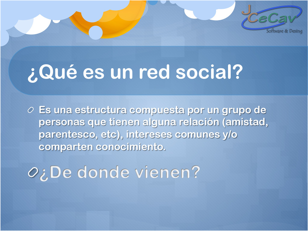 ¿Qué es un red social? ! Es una estructura comp...
