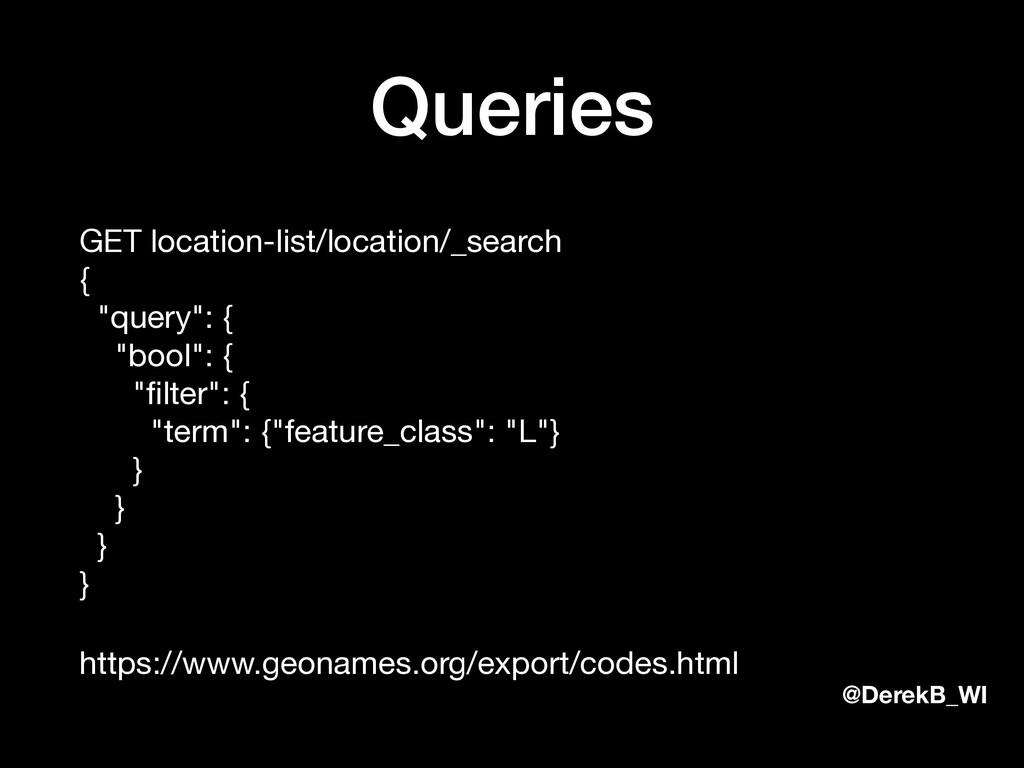 @DerekB_WI Queries GET location-list/location/_...