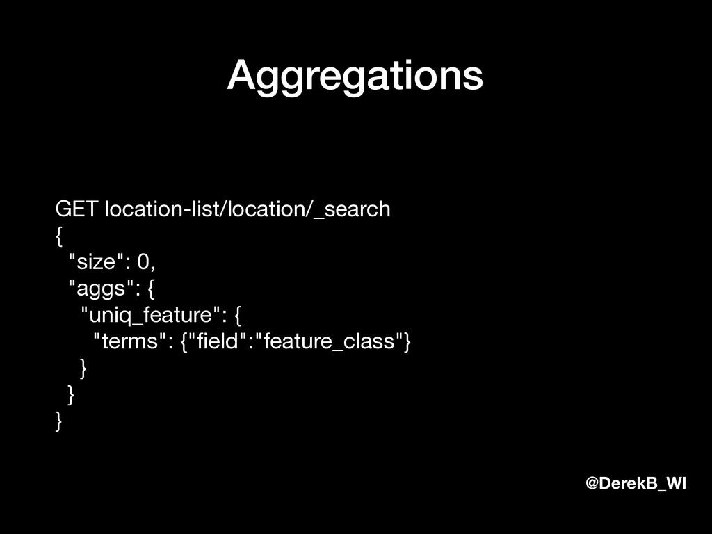 @DerekB_WI Aggregations GET location-list/locat...