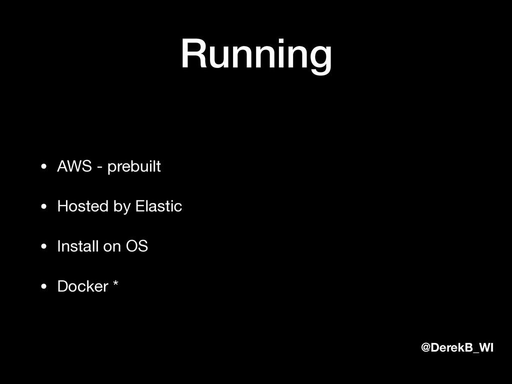 @DerekB_WI Running • AWS - prebuilt  • Hosted b...