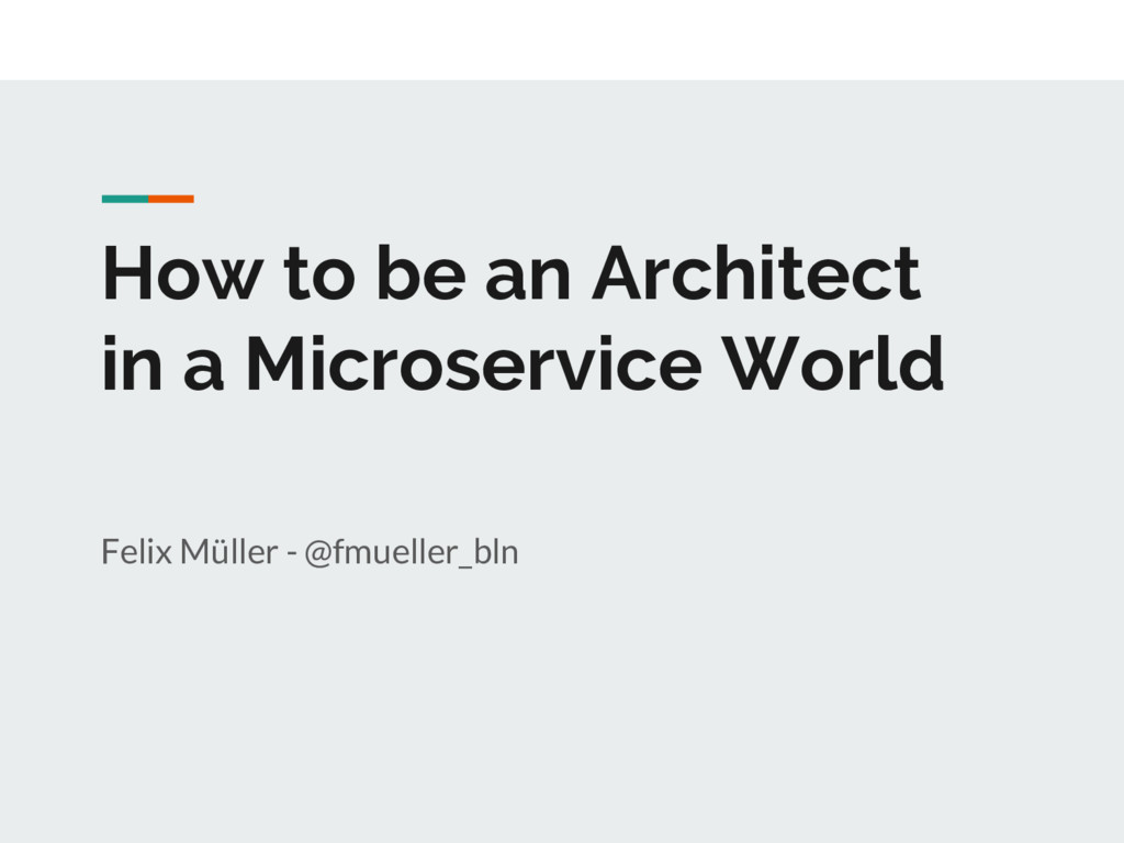 How to be an Architect in a Microservice World ...