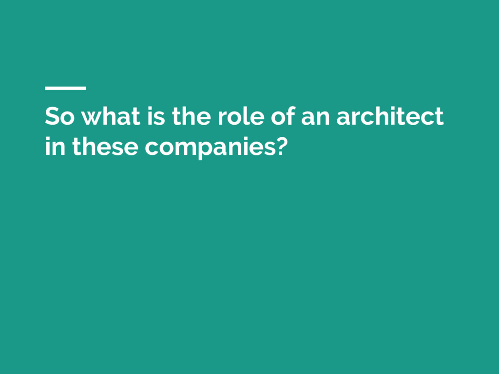 So what is the role of an architect in these co...