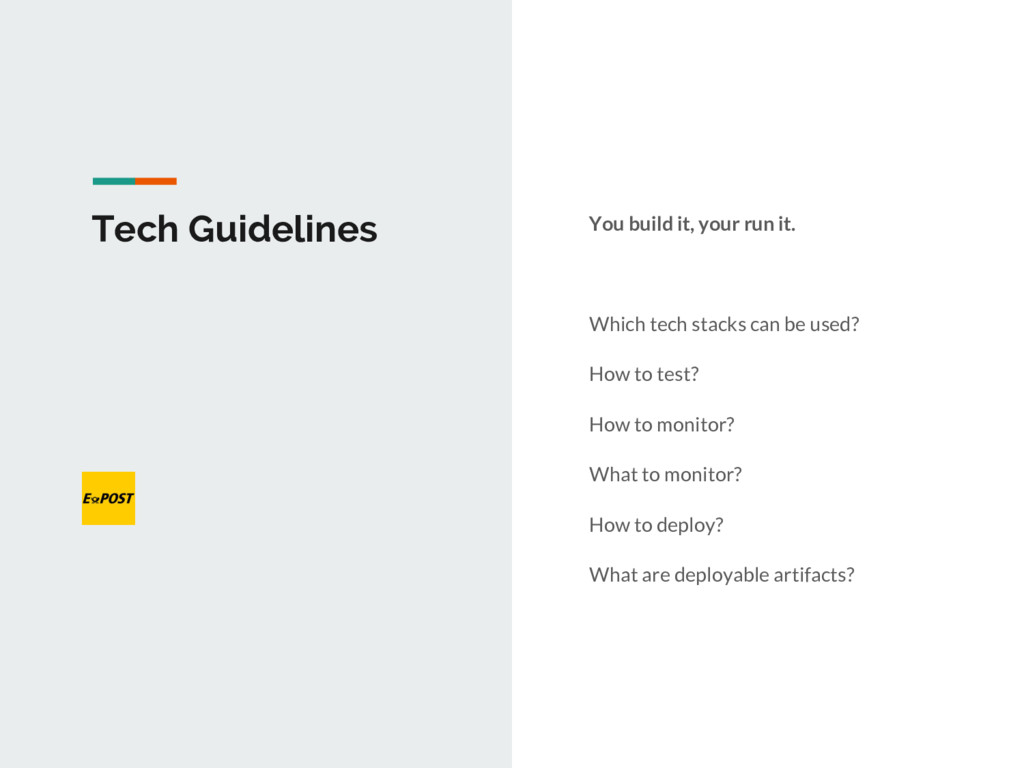 Tech Guidelines You build it, your run it. Whic...