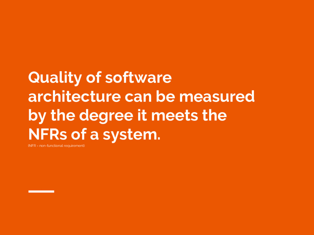 Quality of software architecture can be measure...