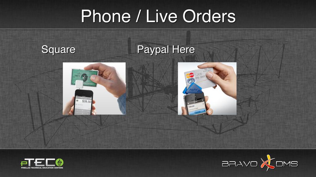 BRAVO DMS BRAVO DMS Phone / Live Orders Square ...