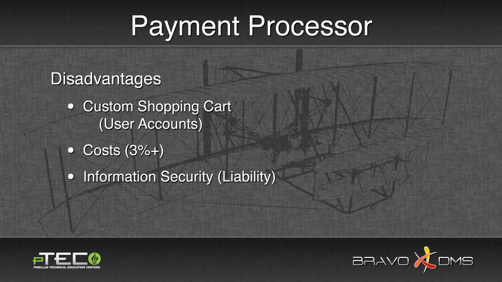 BRAVO DMS BRAVO DMS Payment Processor Disadvant...