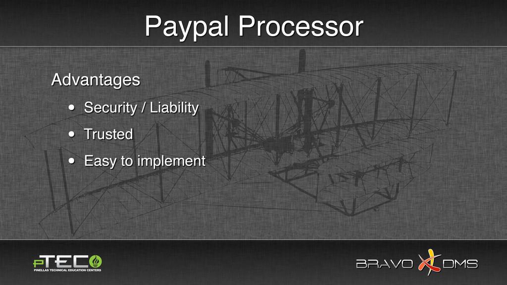 BRAVO DMS BRAVO DMS Paypal Processor Advantages...