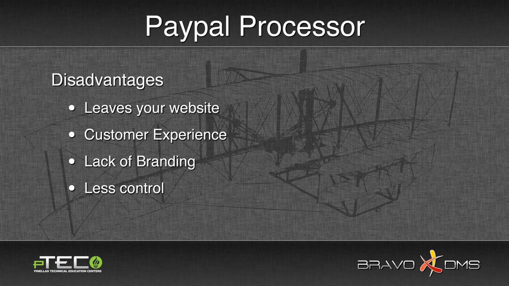 BRAVO DMS BRAVO DMS Paypal Processor Disadvanta...