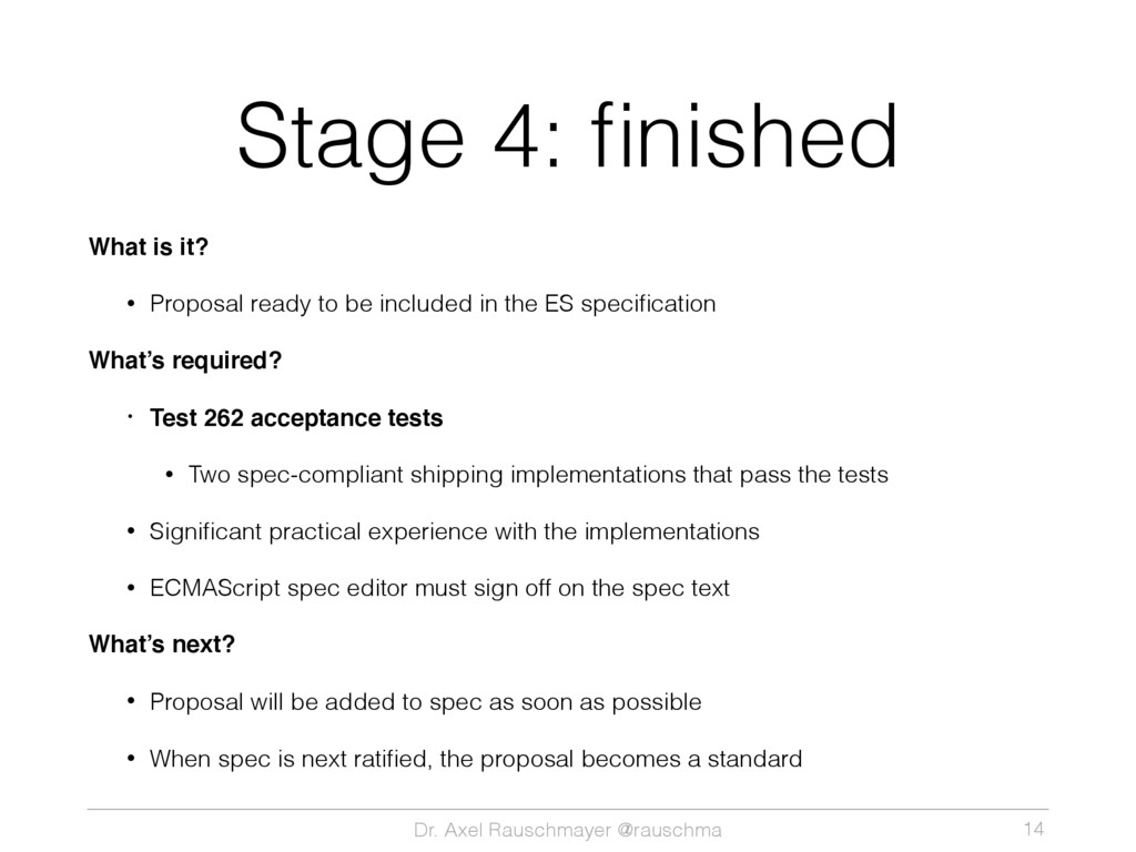 Dr. Axel Rauschmayer @rauschma Stage 4: finished...