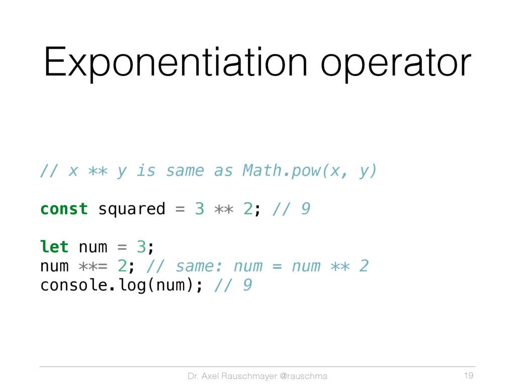 Dr. Axel Rauschmayer @rauschma Exponentiation o...