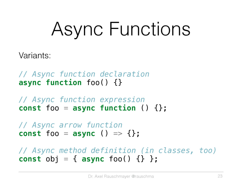 Dr. Axel Rauschmayer @rauschma Async Functions ...