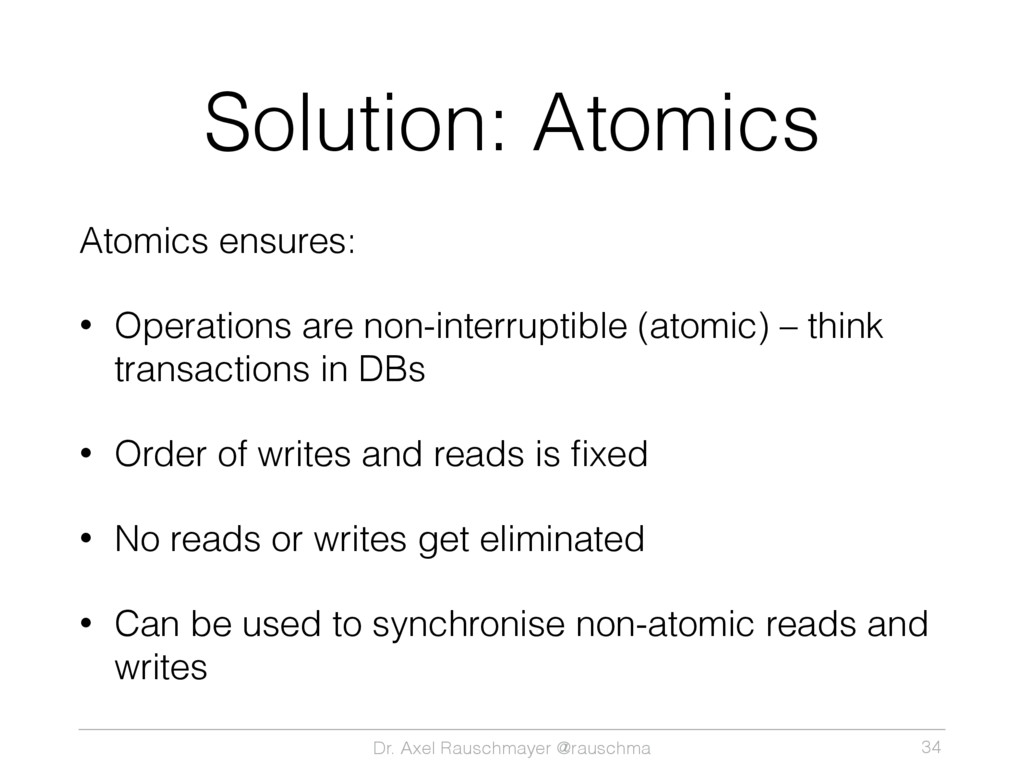 Dr. Axel Rauschmayer @rauschma Solution: Atomic...
