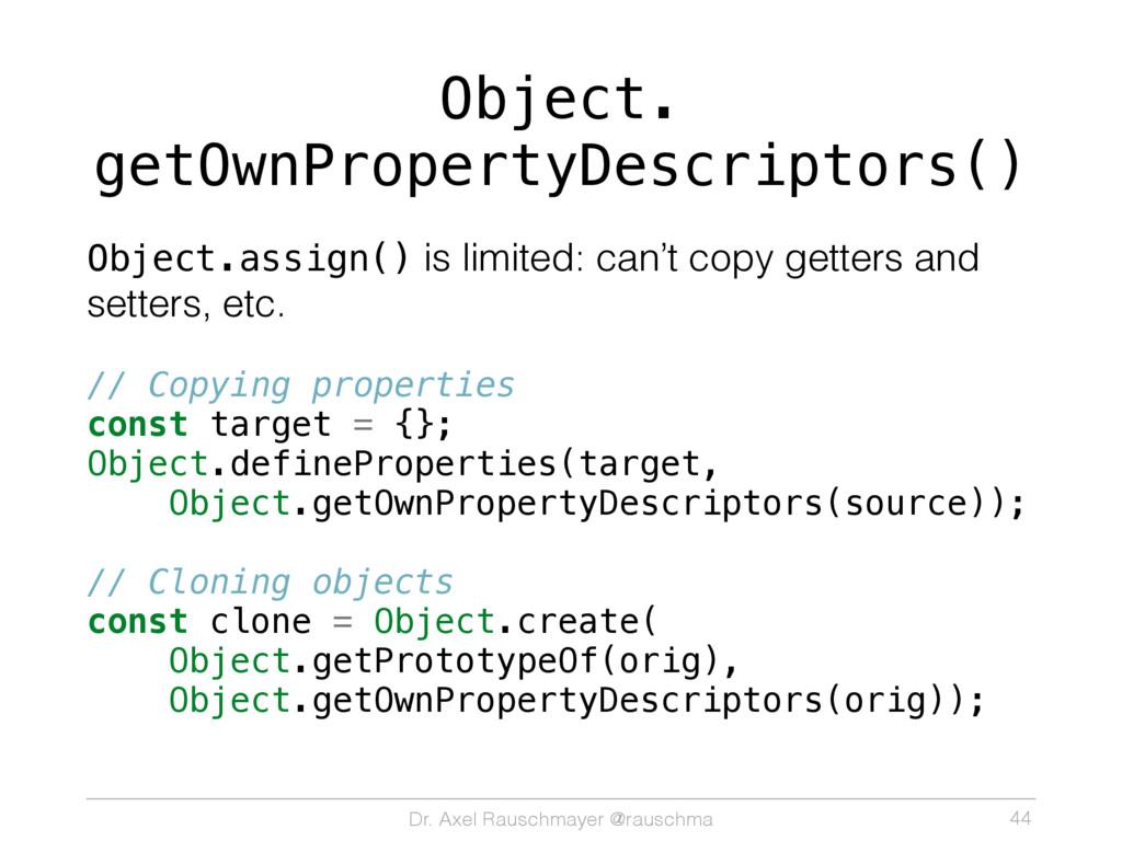 Dr. Axel Rauschmayer @rauschma Object. getOwnPr...