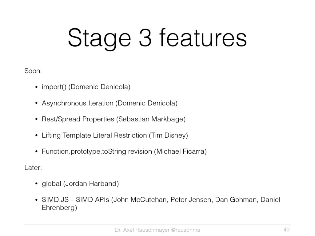 Dr. Axel Rauschmayer @rauschma Stage 3 features...