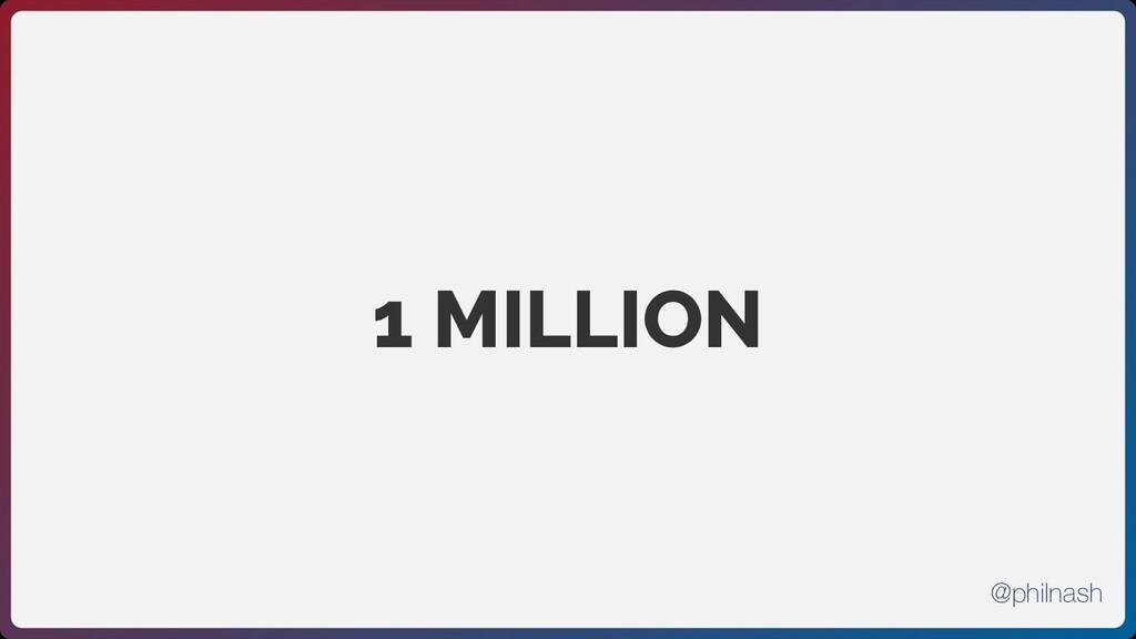 1 MILLION @philnash