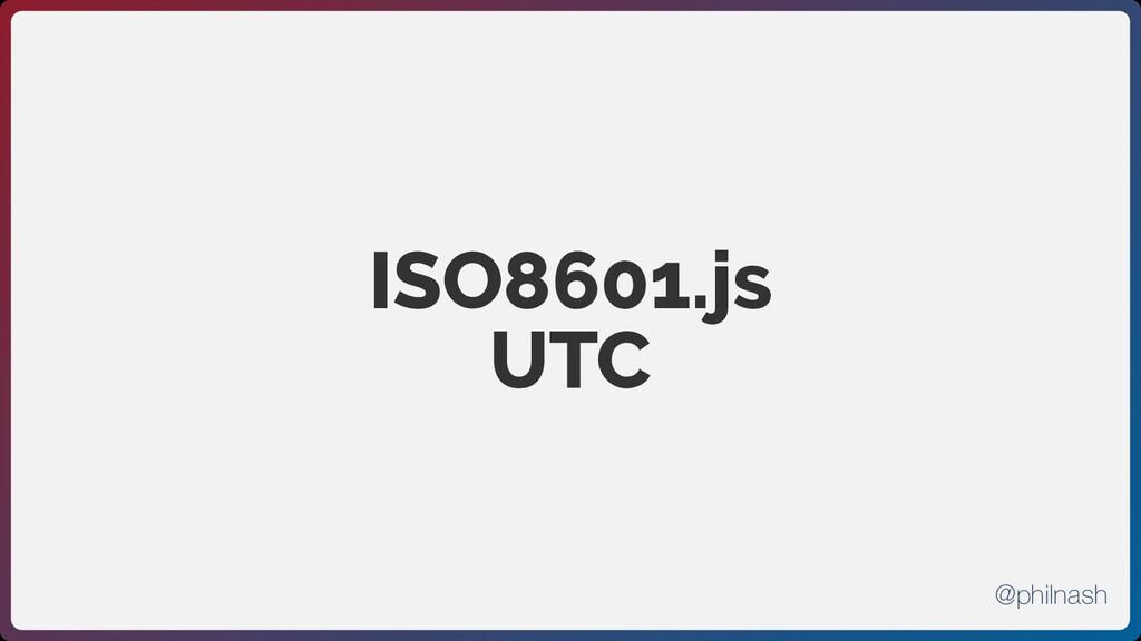 ISO8601.js UTC @philnash