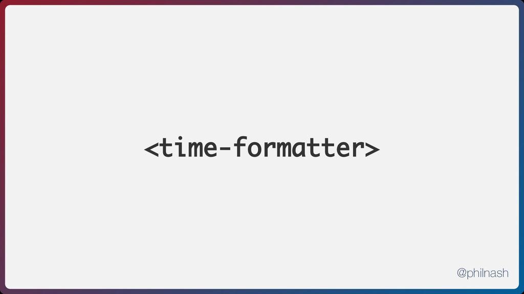 <time-formatter> @philnash