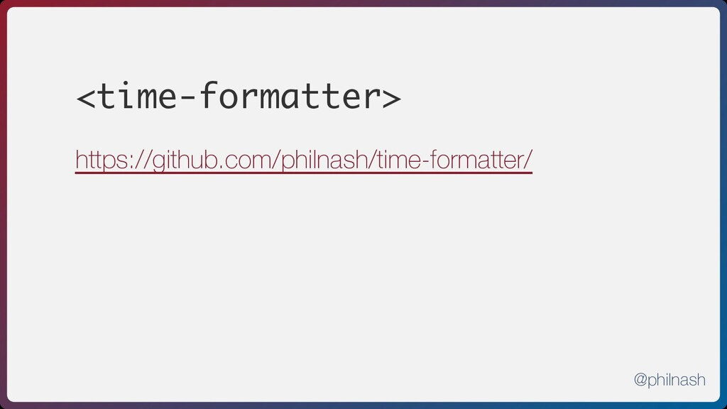 <time-formatter> https://github.com/philnash/ti...