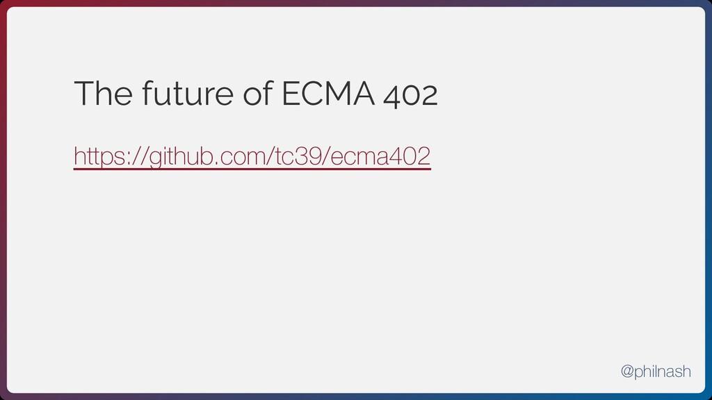 The future of ECMA 402 https://github.com/tc39/...