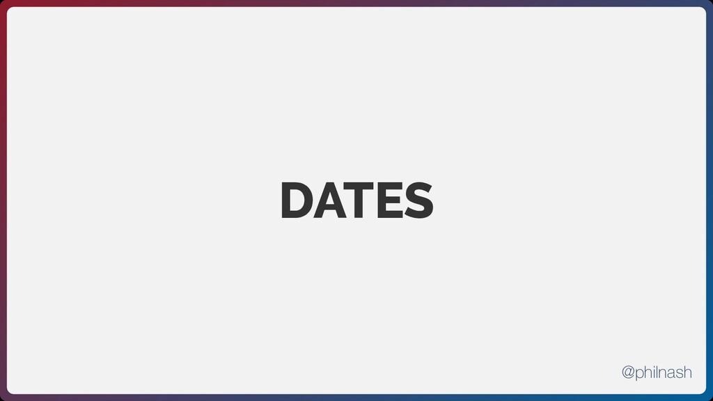 DATES @philnash