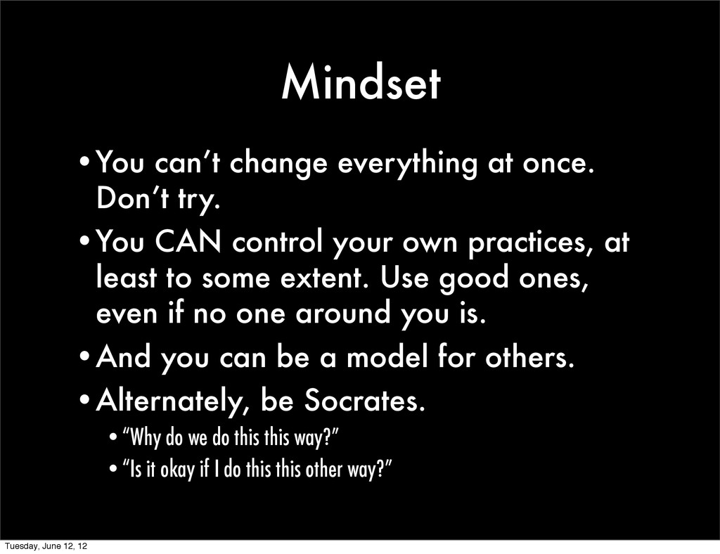 Mindset •You can't change everything at once. D...