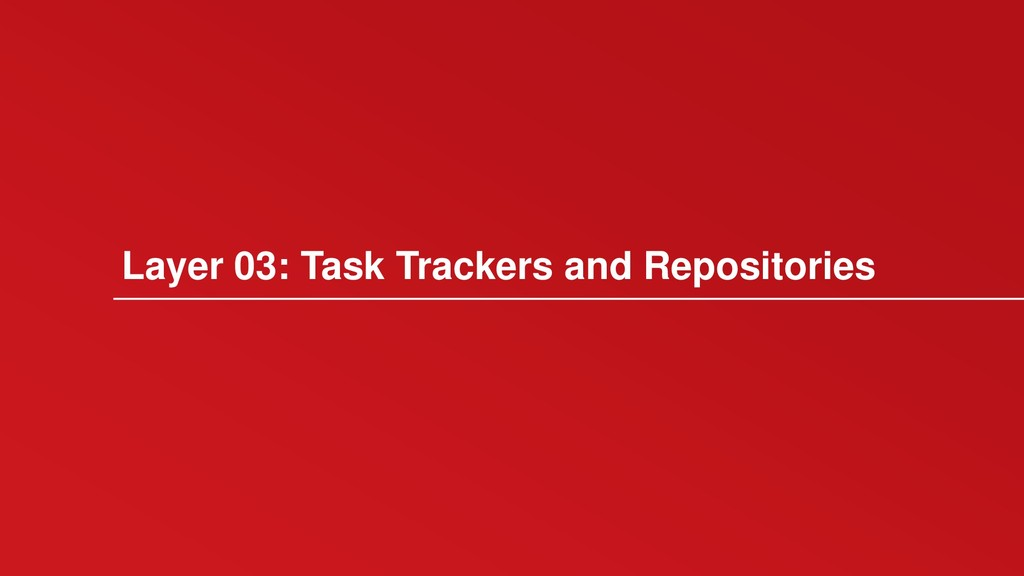 Layer 03: Task Trackers and Repositories