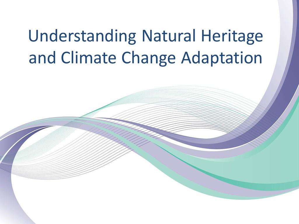 Understanding Natural Heritage and Climate Chan...