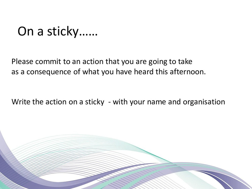 On a sticky…… Please commit to an action that y...