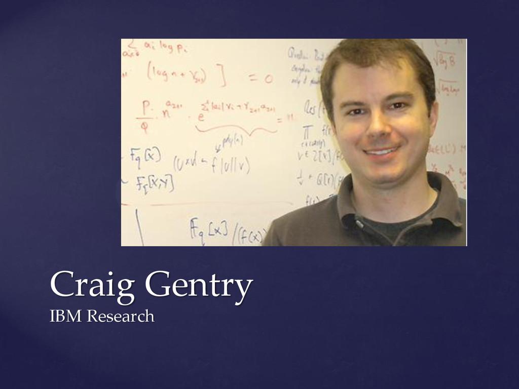 Craig Gentry IBM Research
