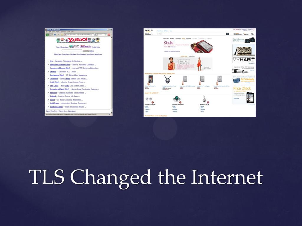 TLS Changed the Internet