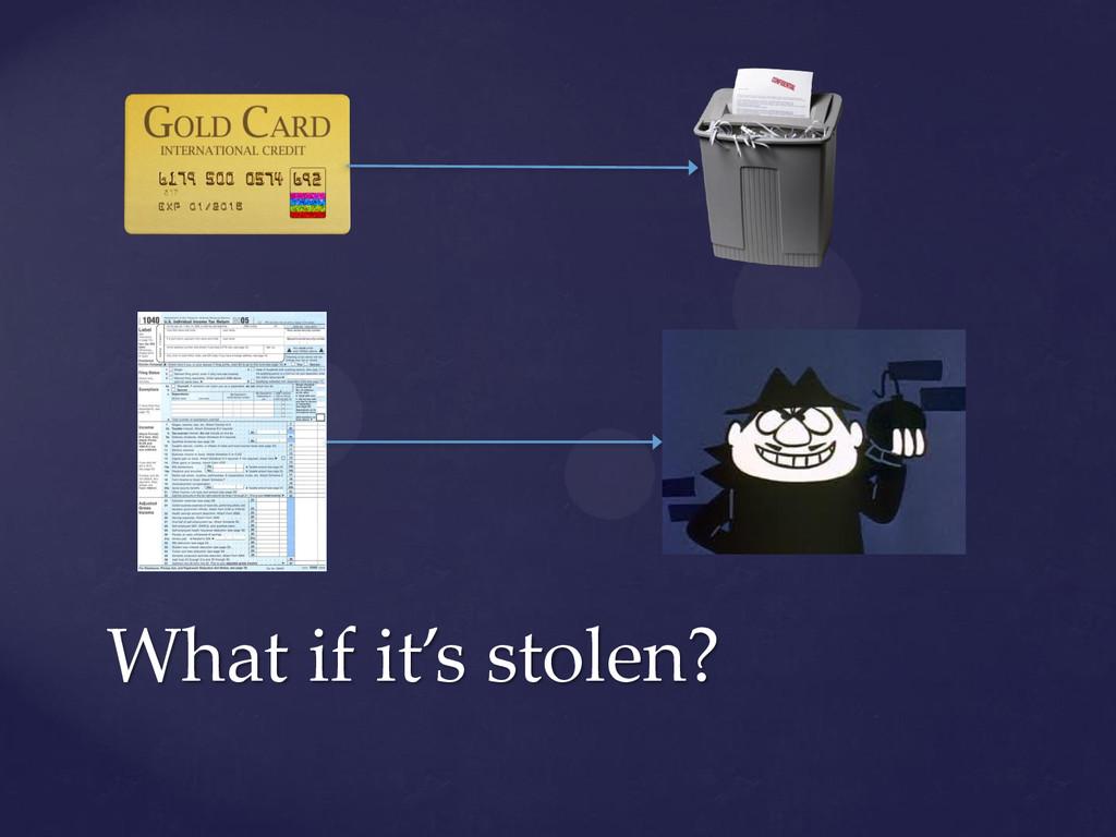 What if it's stolen?