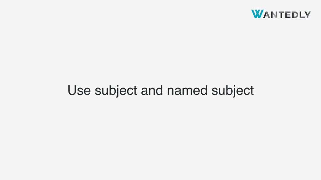 Use subject and named subject
