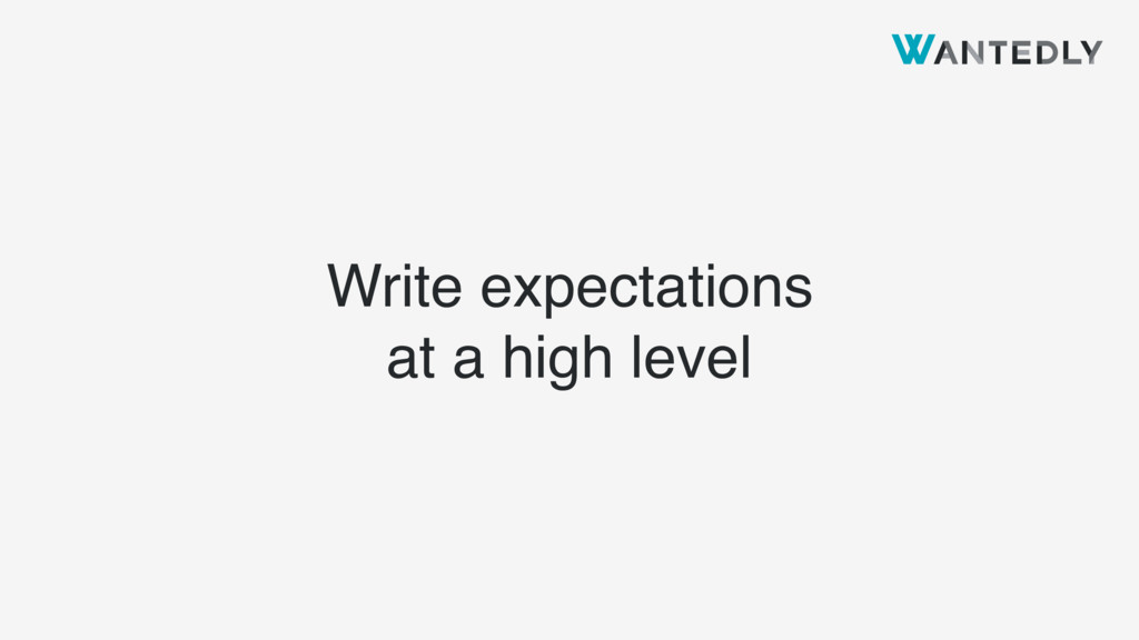 Write expectations at a high level