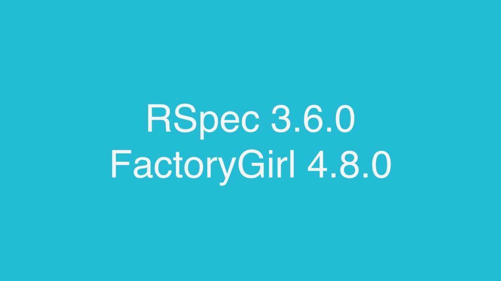 RSpec 3.6.0 FactoryGirl 4.8.0