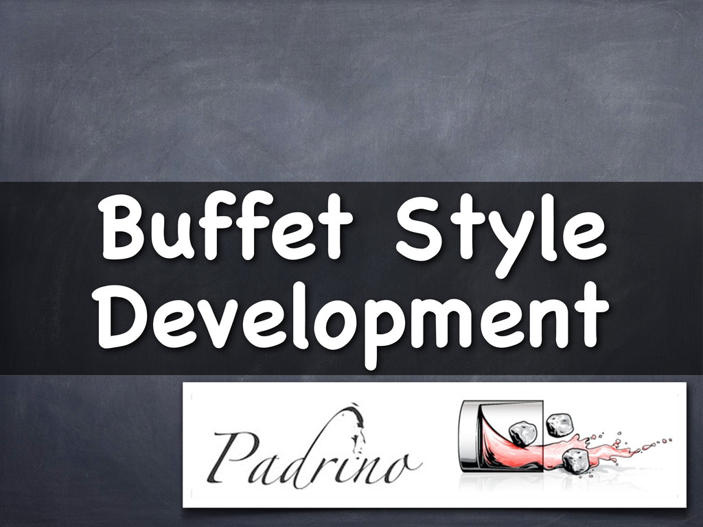 Buffet Style Development