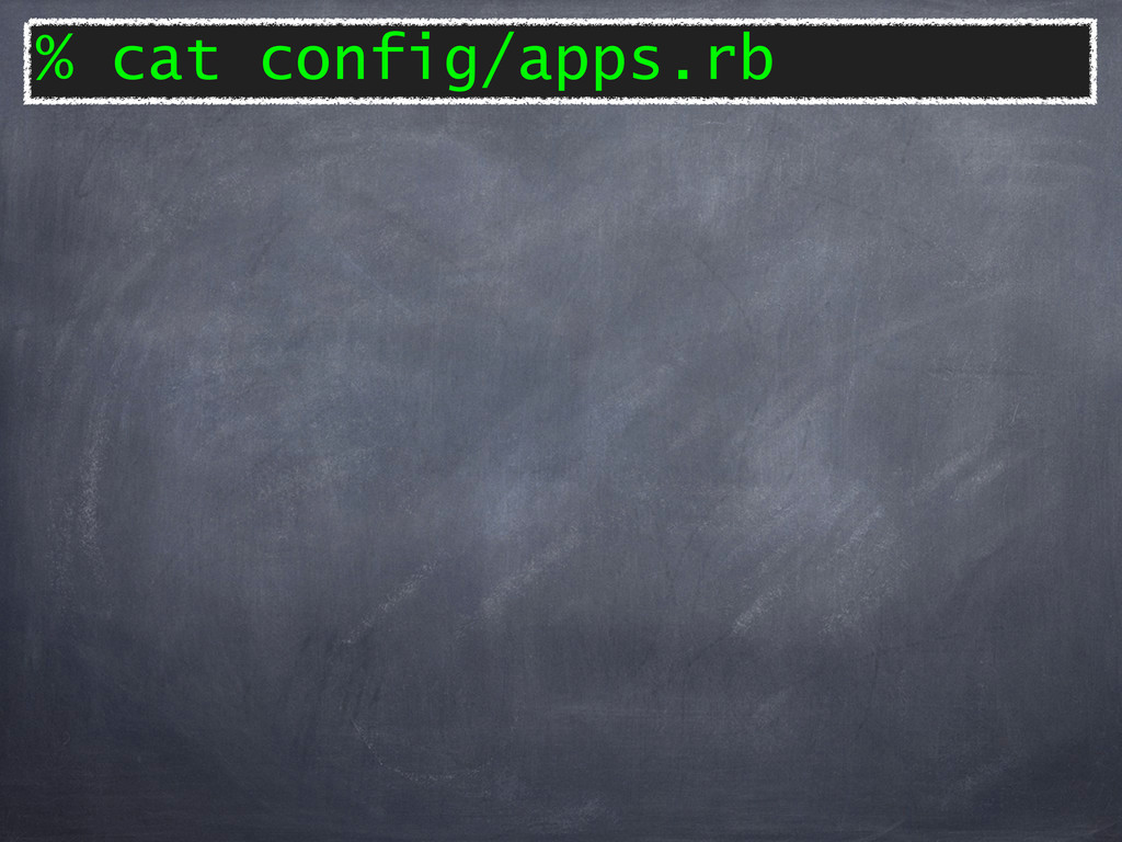 % cat config/apps.rb