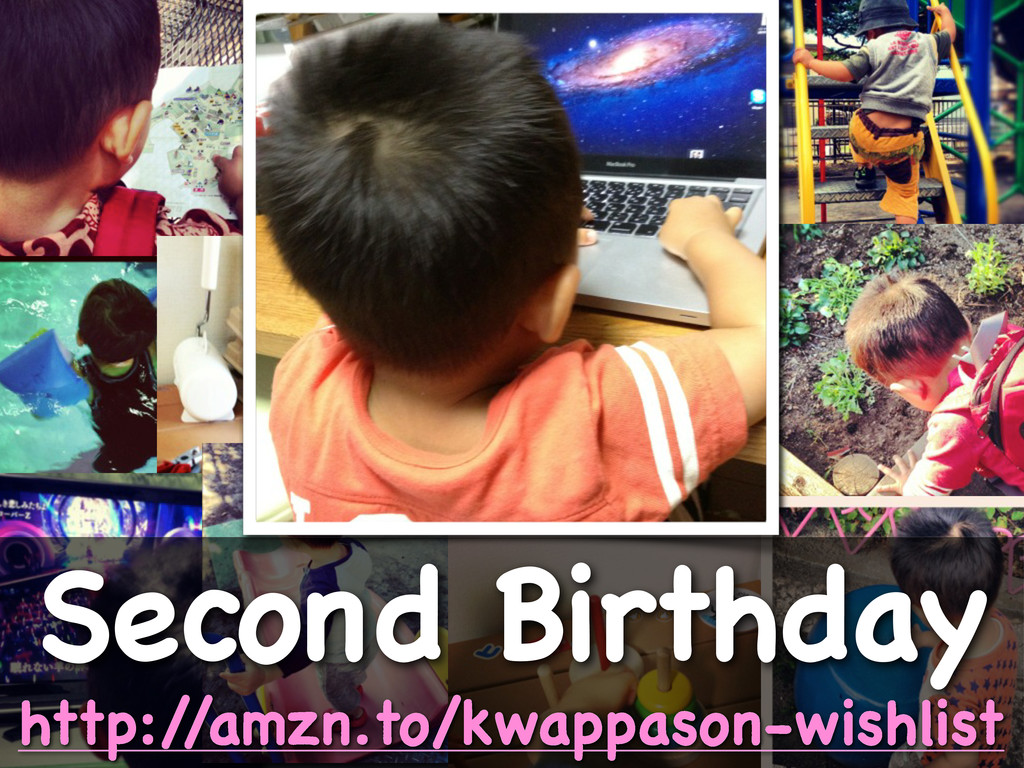 Second Birthday http:/ /amzn.to/kwappason-wishl...