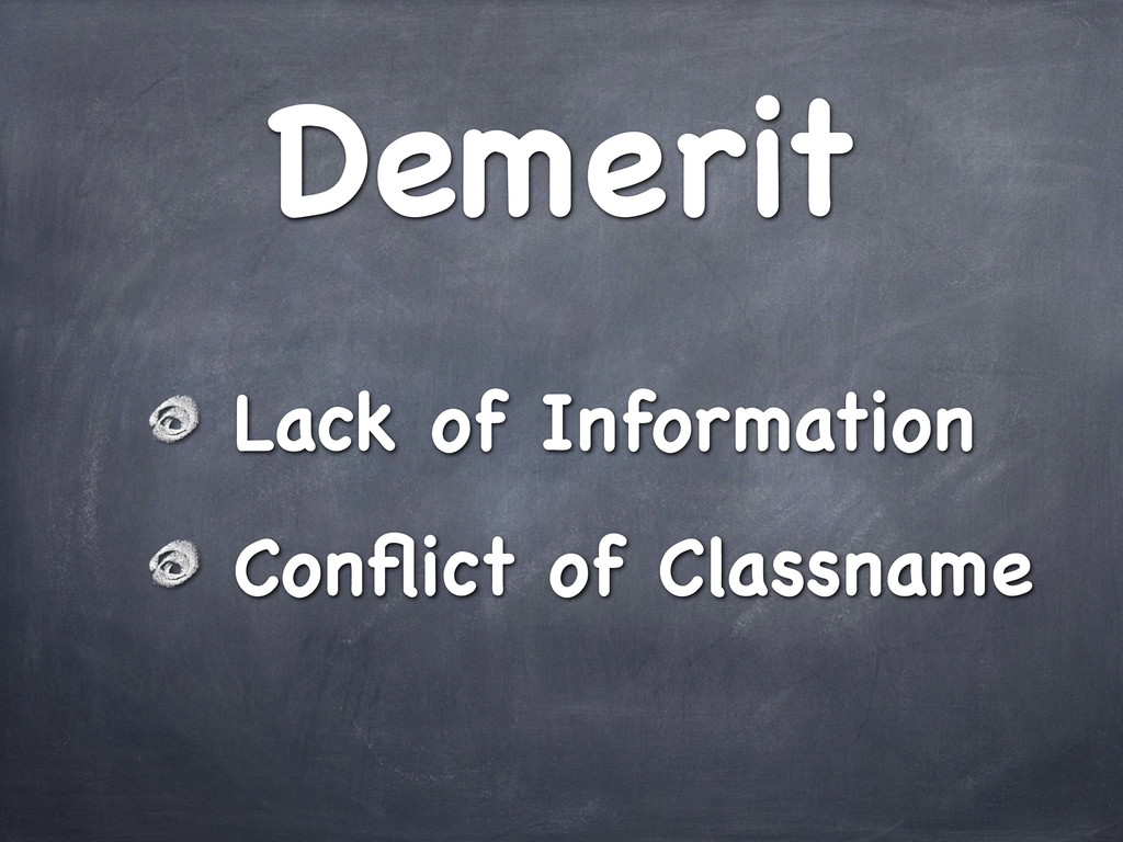 Demerit Lack of Information Conflict of Classname