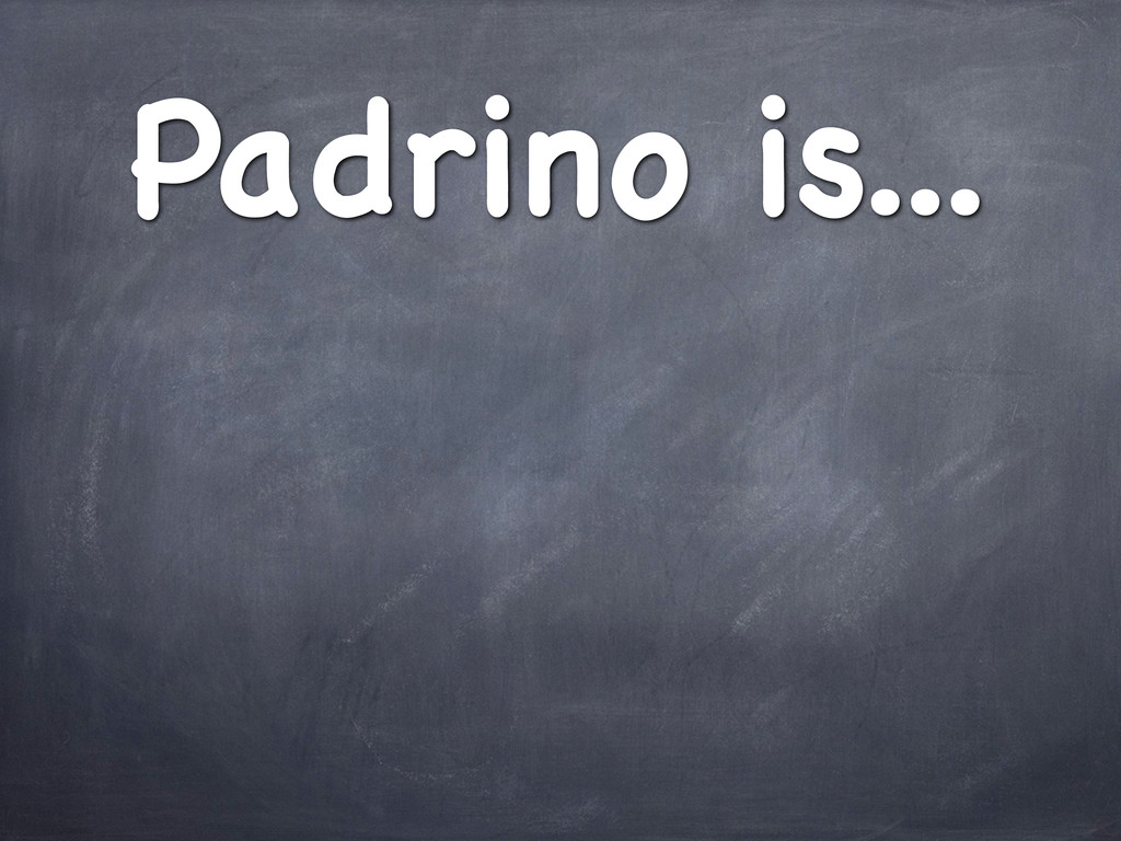 Padrino is...