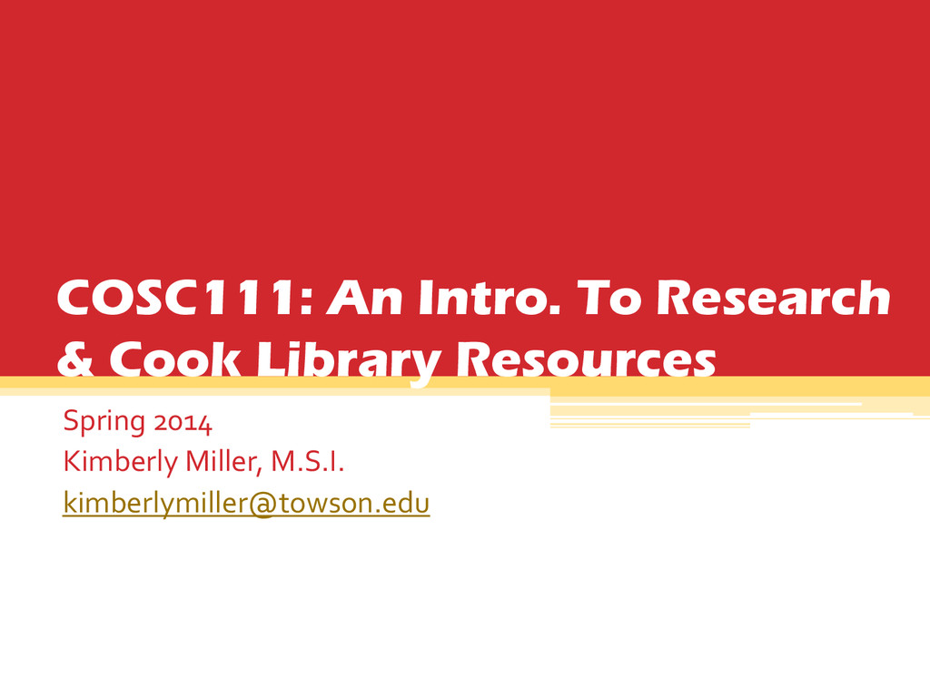 COSC111: An Intro. To Research & Cook Library R...