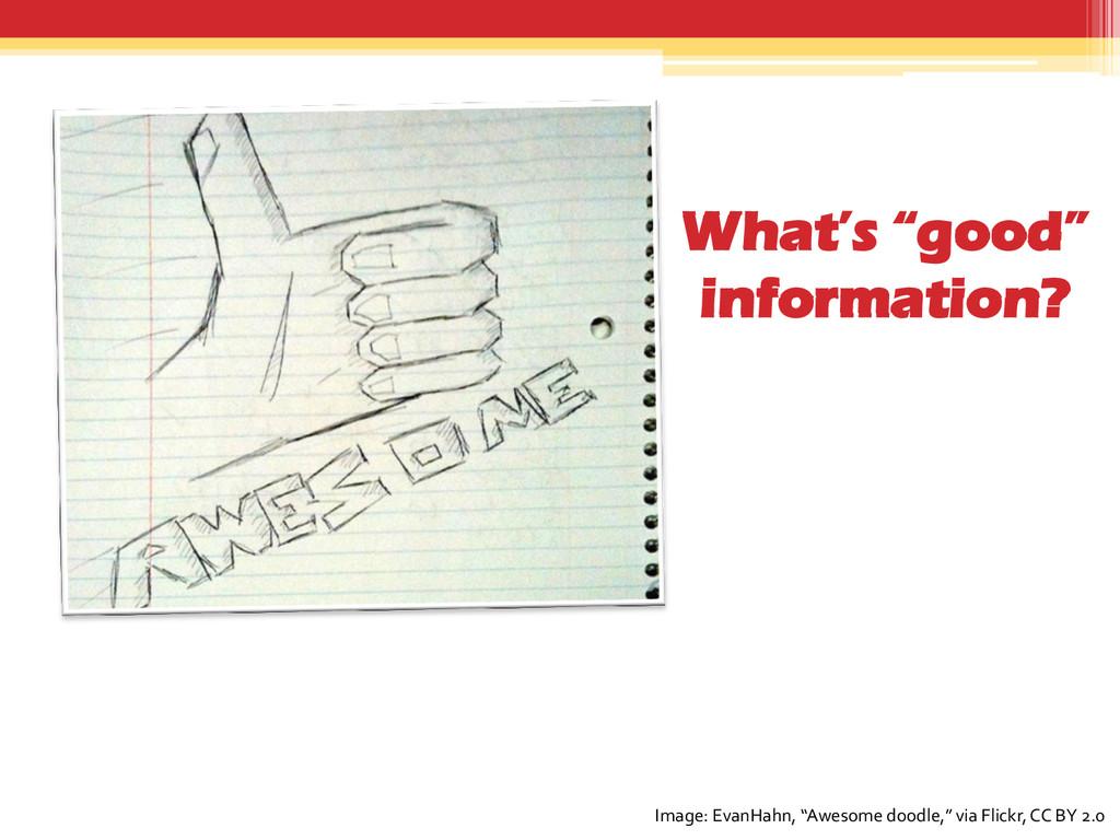 "What's ""good"" information? Image: EvanHahn, ""Aw..."