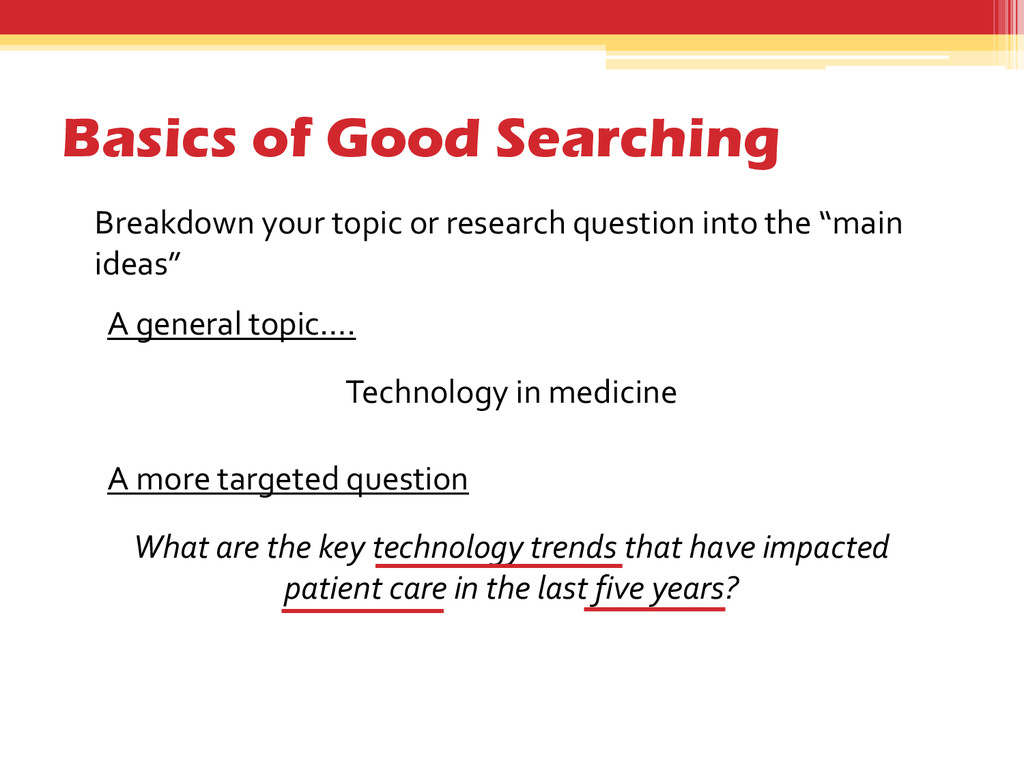 Basics of Good Searching A more targeted questi...