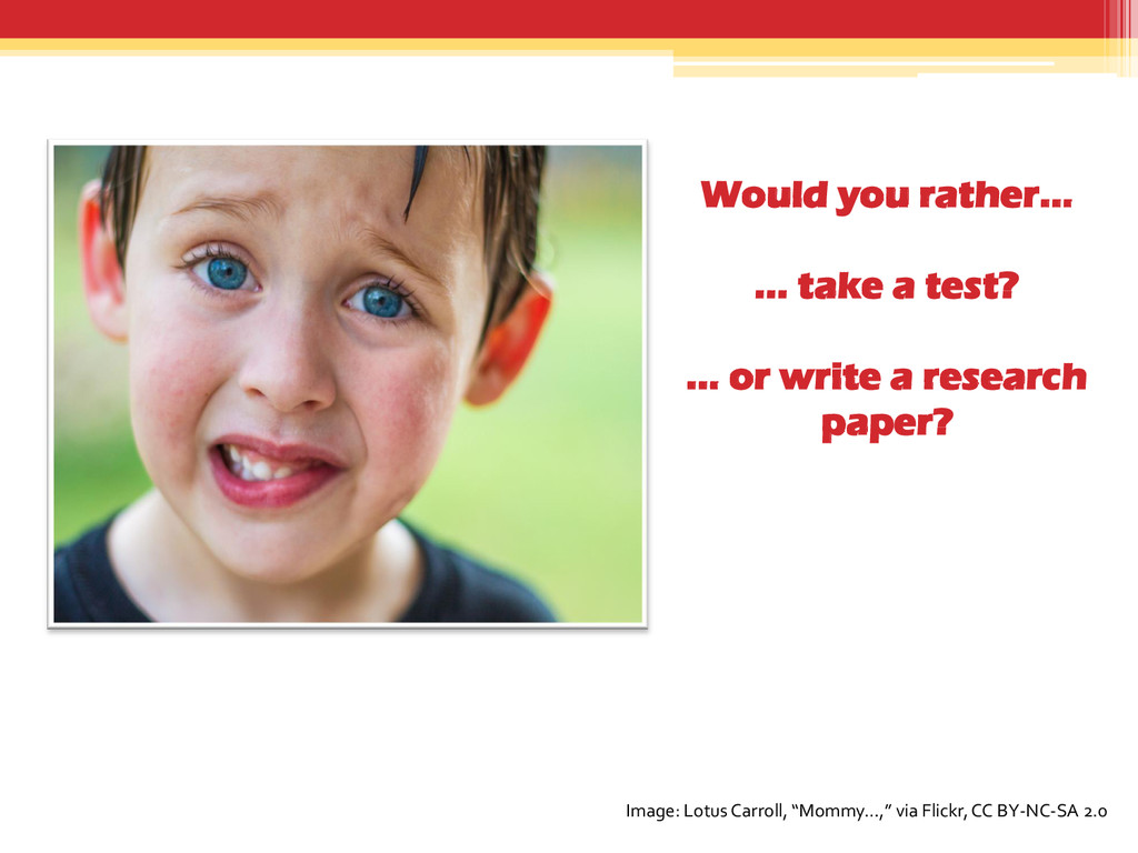 Would you rather… … take a test? … or write a r...